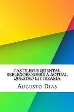 NEW Castilho e Quental Reflexoes sobre a actual questao litteraria