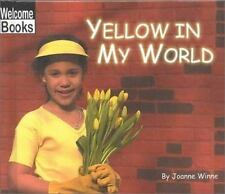 Yellow in My World (Welcome Books: World of Color)