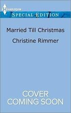 The Bravos of Justice Creek: Married till Christmas by Christine Rimmer (2017, P
