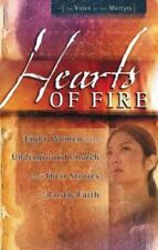 Hearts of Fire : Eight Women in the Underground Church and Their Stories of Cost