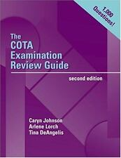 The COTA Examination Review Guide by Caryn Johnson, Arlene Lorch and Tina DeAng…