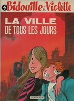 Bidouille et Violette 4. La Ville de tous les jours  HISLAIRE. Dupuis 1986. EO