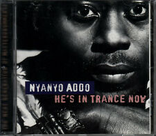 CD - Nyanyo Addo ‎– He's In Trance Now