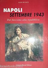 ALDO DE JACO NAPOLI SETTEMBRE 1943 DAL FASCISMO ALLA REPUBBLICA PIRONTI 1998
