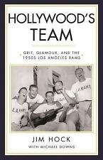 Hollywood's Team: Grit, Glamour, and the 1950s Los Angeles Rams: By Hock, Jim
