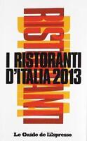 I ristoranti d'italia 2013 - Aa. Vv. - 2012 - L'Espresso - lo
