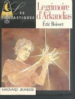 Le Grimoire d'Arkandias .Eric BOISSET.Dédicacé par Michel CRESPIN. Z23