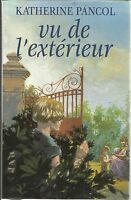 KATHERINE PANCOL VU DE L'EXTERIEUR