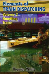 Elements of Train Dispatching Vol 2 Handling Tips  Railways Railroad Operation