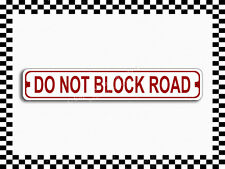 (SA-1113) Do Not Block Road Street Sign 3×18 Metal Plaque