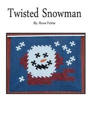 TWISTED SNOWMAN  - Rose Pohlar  Quilting Sewing  Pattern Americana/Christmas