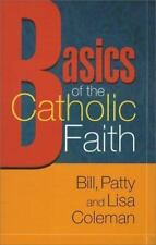 Basics of the Catholic Faith (Best in Rcia Resources)-ExLibrary