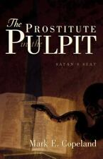 The Prostitute in the Pulpit by Mark Copeland (2002, Paperback)