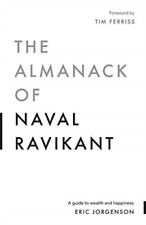 The Almanack of Naval Ravikant a Guide to Wealth and Happiness 9781544514215