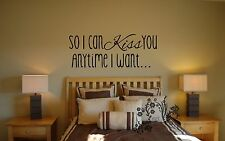 So I can Kiss you anytime I want- Movie decal Vinyl Wall Art Quote Decal Sticker