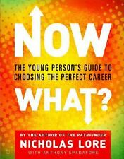 Now What? : The Young Person's Guide to Choosing the Perfect Career by Nicholas