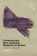 CONTEMPORARY SINO-JAPANESE RELATIONS ON SCREEN - KIRSCH, GRISELDIS - NEW PAPERBA