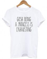 GOSH BEING A PRINCESS IS EXHAUSTING, funny Tumblr, Secret Santa present T Shirt