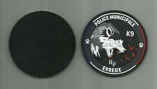 ECUSSON PATCH PVC . POLICE MUNICIPALE . K9 . EVREUX .