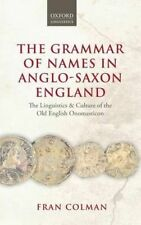 Grammar of Names in Anglo-Saxon England: The Linguistics and Culture of the Old