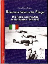 Rommels italienische Flieger von Hans W. Neulen (2013, Kunststoffeinband)