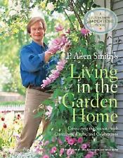 P. Allen Smith's Living in the Garden Home: Connecting the Seasons with Containe