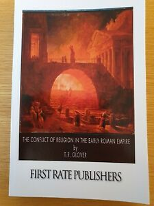 The Conflict of Religions in the Early Roman Empire by T R Glover (Paperback}