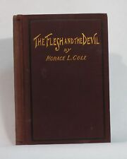 The Flesh and the Devil by Cole, Horace L.