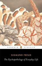 The Psychopathology Of Everyday Life (penguin Classics): By Sigmund Freud