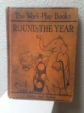 The Work Play Books ROUND THE YEAR by Gates and Huber 1931 Hardcover