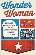 Wonder Woman: Bondage and Feminism in the Marston/Peter Comics, 1941-1948 (Paper