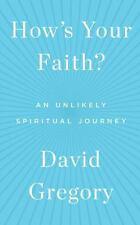 How's Your Faith?: An Unlikely Spiritual Journey