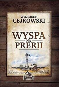 Wyspa na prerii, Very Good Condition Book, Cejrowski, Wojciech, ISBN 8377855259