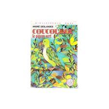 COUCOUROU Le Pigeon Vert d'André DESLANDES Illustrations de Marie CHARTRAIN 1975