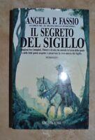 ANGELA P. FASSIO - IL SEGRETO DEL SIGILLO - ED: NORD - ANNO:1993 (BU)