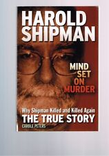 Harold Shipman: Mind Set on Murder by Carole Peters