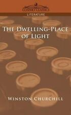 The Dwelling-Place of Light by Winston Churchill (2005, Paperback)