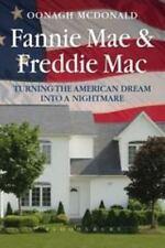 Fannie Mae and Freddie Mac: Turning the American Dream into a Nightmare