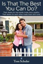 Is That the Best You Can Do? : Their Desire for Real Estate Made Them...