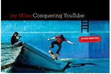 Conquering You Tube : 101 Pro Video Tips to Take You to the Top by Jay Miles...