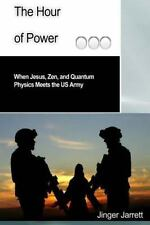 The Hour of Power : When Jesus, Zen, and Quantum Physics Meet the US Army by...