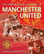 The Official Illustrated History of Manchester United: The Full Story -ExLibrary