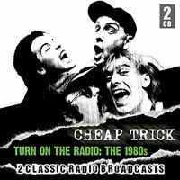 CHEAP TRICK - TURN ON THE RADIO: THE 1980S (2CD)