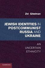 Jewish Identities in Postcommunist Russia and Ukraine: An Uncertain Ethnicity, G
