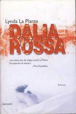 LA PLANTE LYNDA - Dalia rossa - 2006  THRILLER 1 EDIZIONE