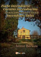Fiabe incendiarie-Cuentos incendiarios-Incendiary tales  di Ivano Bersini - ER