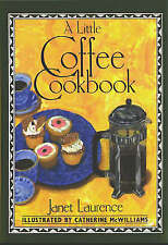 A Little Coffee Cookbook by Janet Laurence (Hardback, 1992)