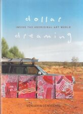 Dollar Dreaming: Inside the Aboriginal Art World by Benjamin Genocchio - RARE!
