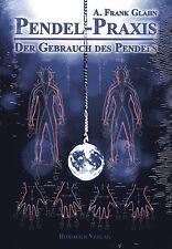 PENDEL-PRAXIS Band 1 - Der Gebrauch des Pendels - A. Frank Glahn BUCH - NEU