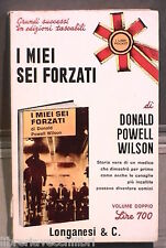 I MIEI SEI FORZATI Donald Powell Wilson Longanesi Biografia Criminologia Crimine